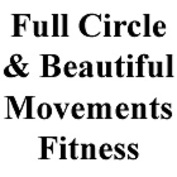 Full Circle & Beautiful Movements Fitness
