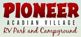 Pioneer Acadian Village, Inc. RV Park