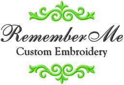 Remember Me Custom Embroidery