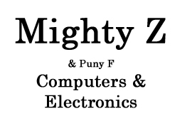 Mighty Z & Puny F Computers and Electronics