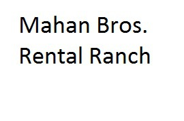 Mahan Bros. Rental Ranch
