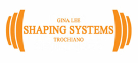 Gina Lee Trochiano Shaping Systems