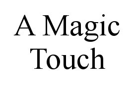 A Magic Touch